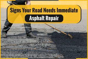 Signs Your Road Needs Immediate Asphalt Repair