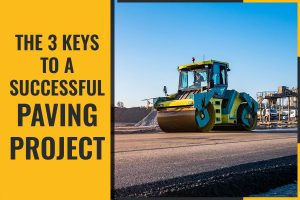 The 3 Keys to a Successful Paving Project