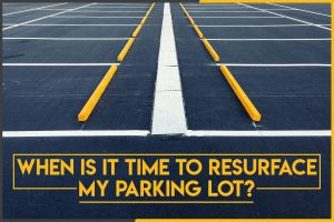 When Is It Time To Resurface My Parking Lot?