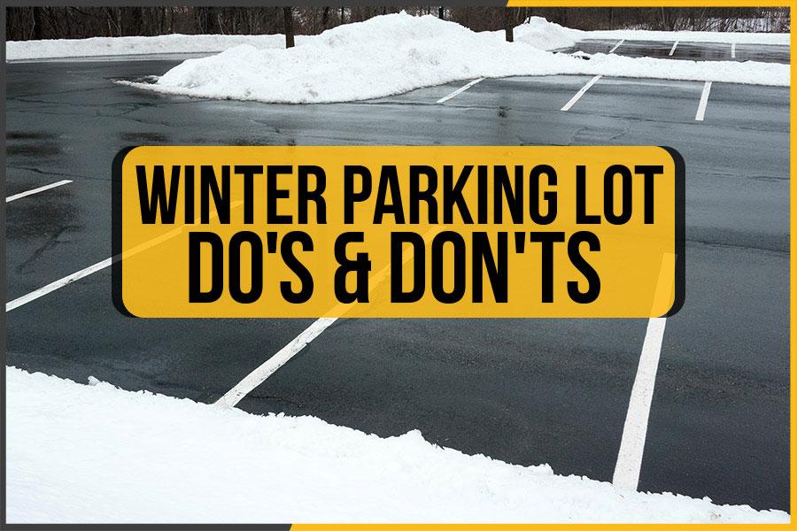 Winter Parking Lot Do's & Don'ts