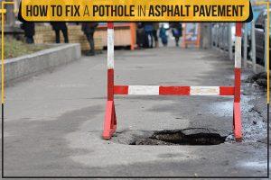 How To Fix A Pothole In Asphalt Pavement