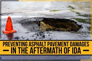 Preventing Asphalt Pavement Damages In The Aftermath Of IDA