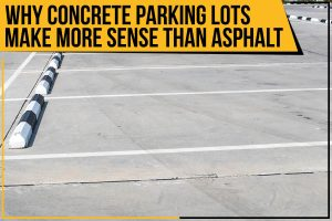 Why Concrete Parking Lots Make More Sense Than Asphalt